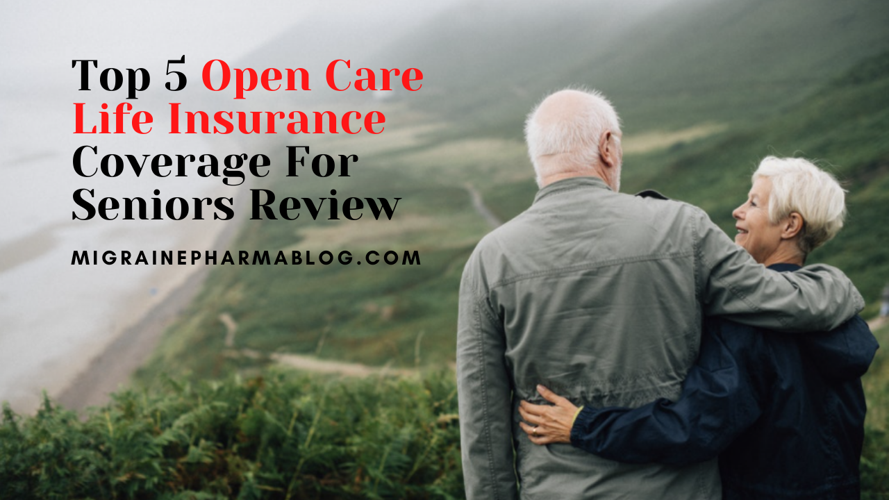 Top 5 Open Care Life Insurance Coverage For Seniors Review